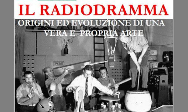 IL RADIODRAMMA: ORIGINI ED EVOLUZIONE DI UNA VERA E PROPRIA ARTE